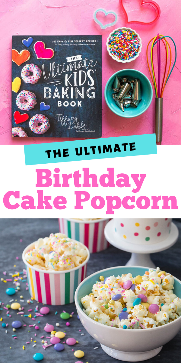 A copy of The Ultimate Kids' Baking Book and some baking supplies along with bowls of birthday cake popcorn.