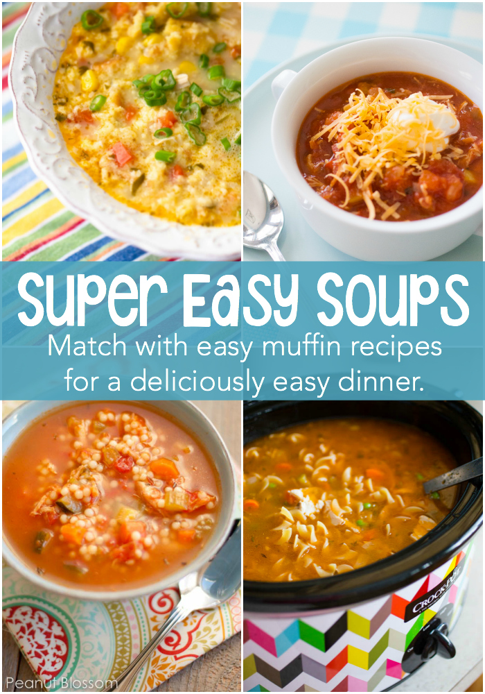 Super easy soups are the perfect quick dinner idea for busy families. Mix & match one of these crazy easy soups with one of our favorite homemade muffin recipes for a deliciously simple busy night dinner.