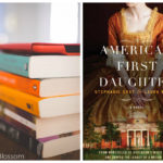 America's First Daughter by Stephanie Dray & Laura Kamoie