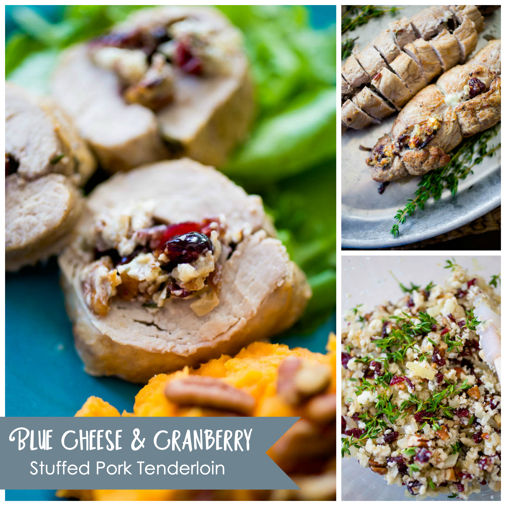 Blue cheese and cranberry stuffed pork tenderloin