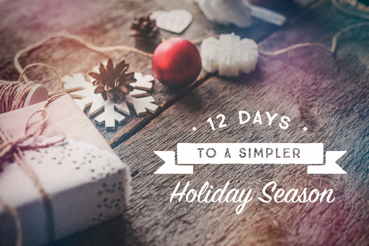 12 days to simplify your holidays