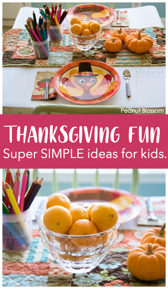 Super simple Thanksgiving ideas for kids to make the holiday special.