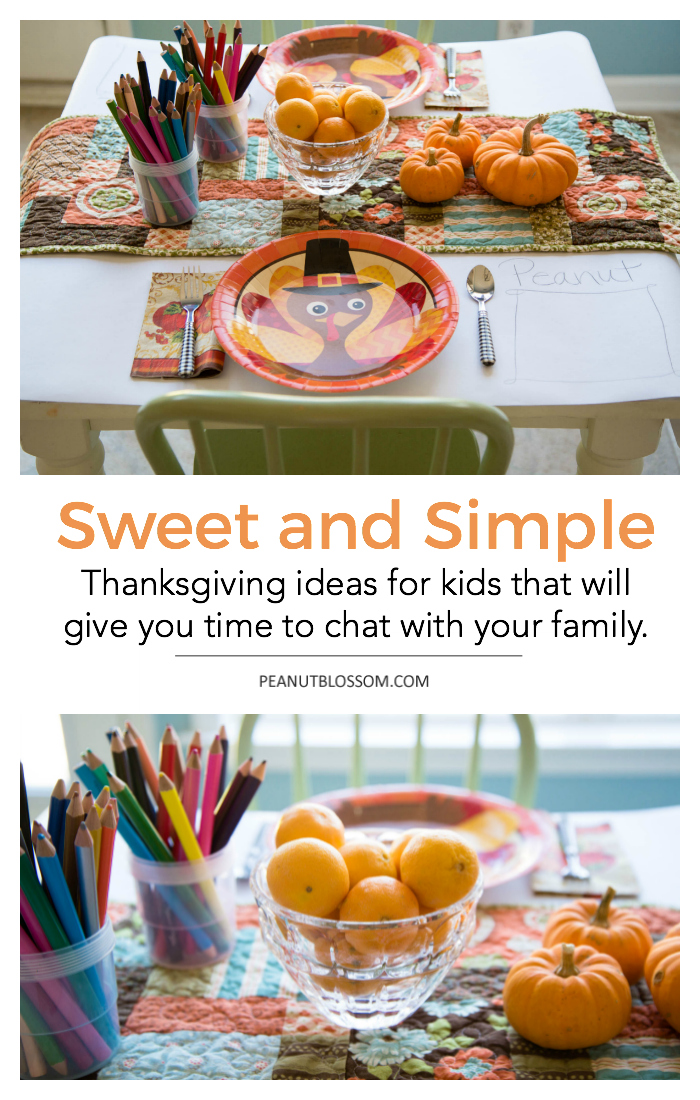 Sweet and simple Thanksgiving ideas for kids that will give you time to chat with your family.