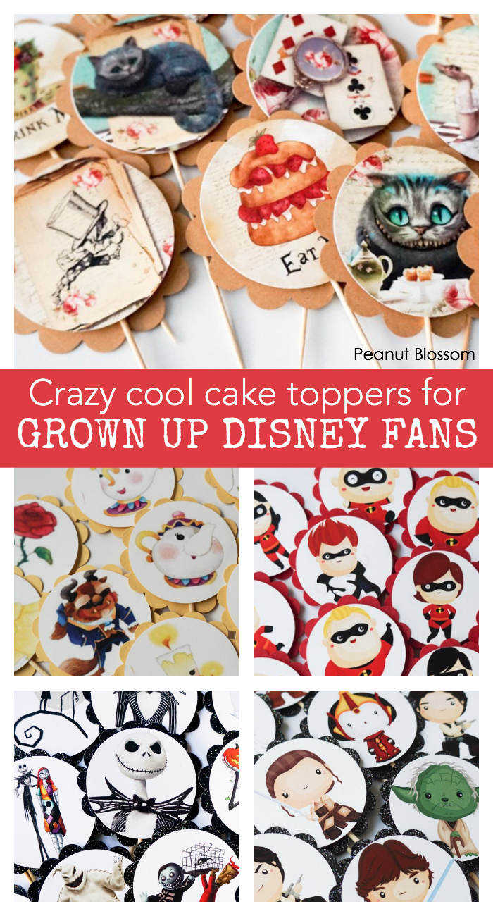 Crazy cool cake toppers for grown up Disney fans: These are perfect for a tween or adult birthday cake!