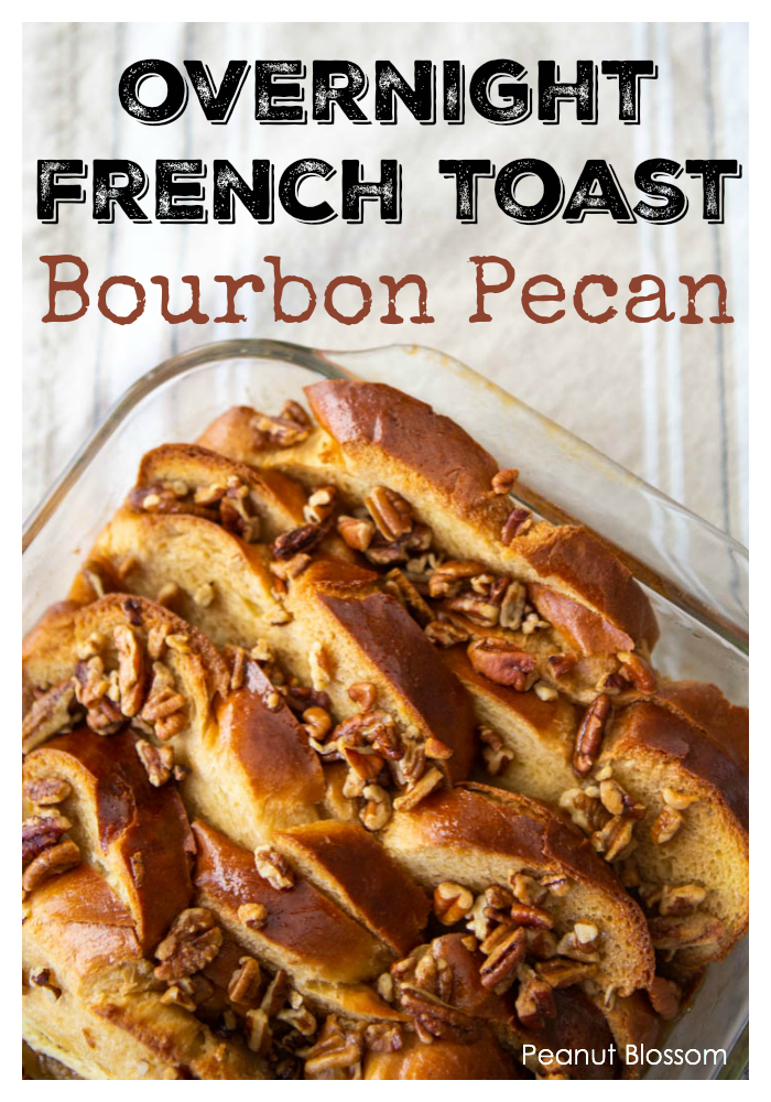 Overnight French toast bake recipe: Bourbon pecan praline