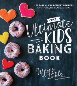 The Ultimate Kids Baking Book by Tiffany Dahle