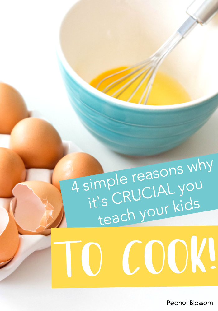 4 simple reasons why it's CRUCIAL you teach kids to cook!