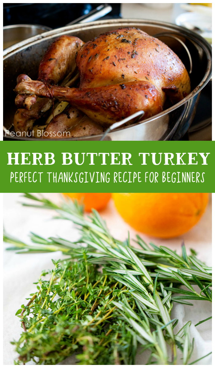 This herb butter turkey is the perfect Thanksgiving recipe for beginner chefs.