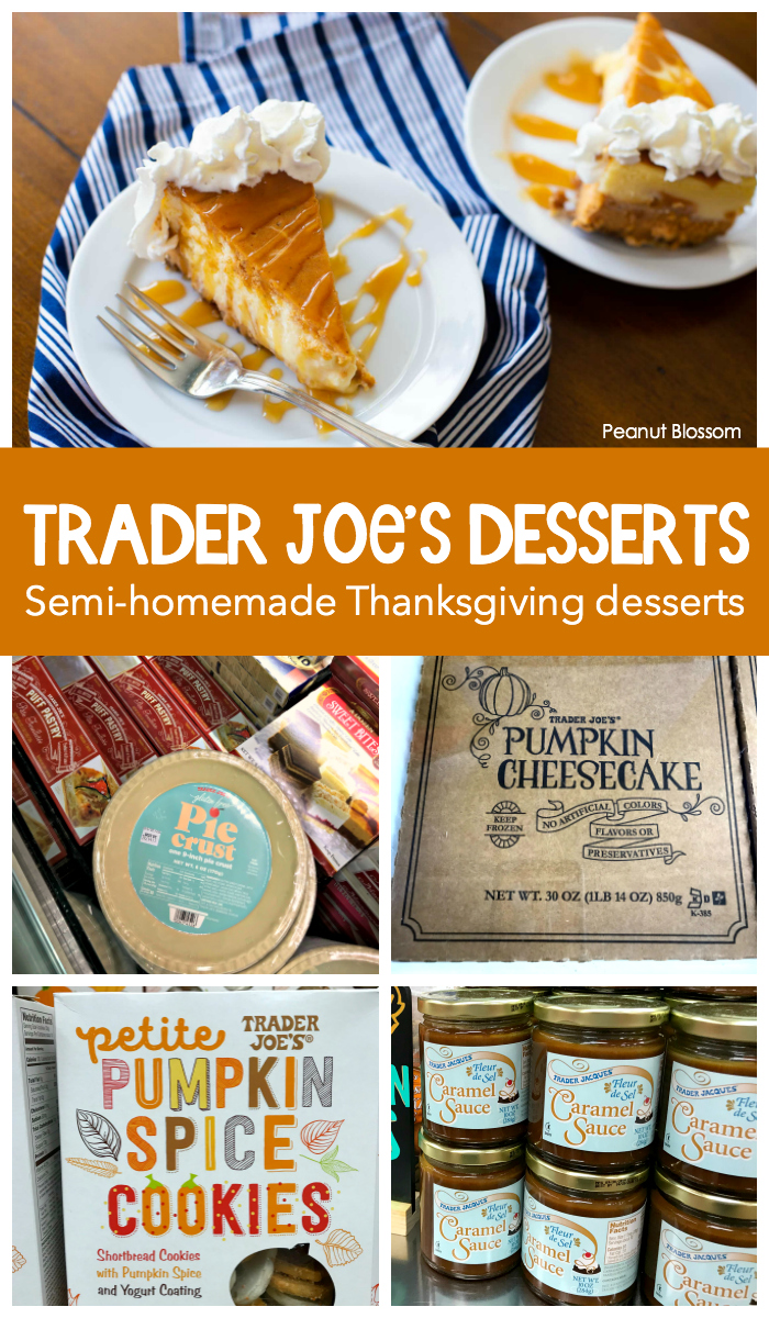 What's good at Trader Joe's for Thanksgiving? These easy semi-homemade dessert recipes will make for a super-easy holiday.