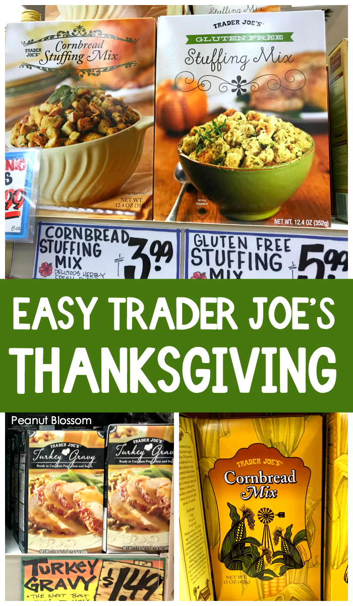 What's good at Trader Joe's for Thanksgiving? These easy semi-homemade ideas help make the meal manageable to cook.