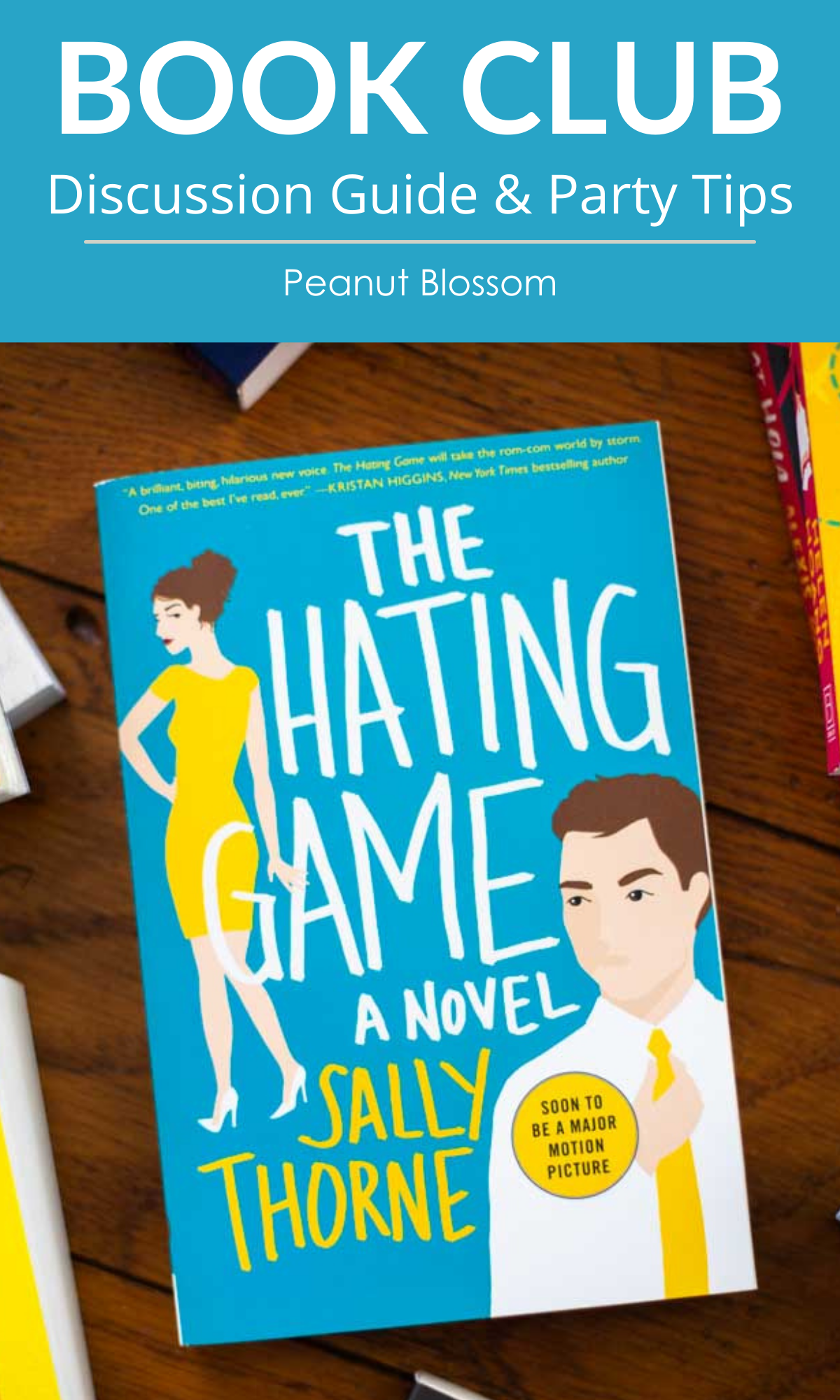 """The cover of The Hating Game by Sally Thorne with a caption that says: """"Book Club, Discussion Guide & Party Tips"""""""