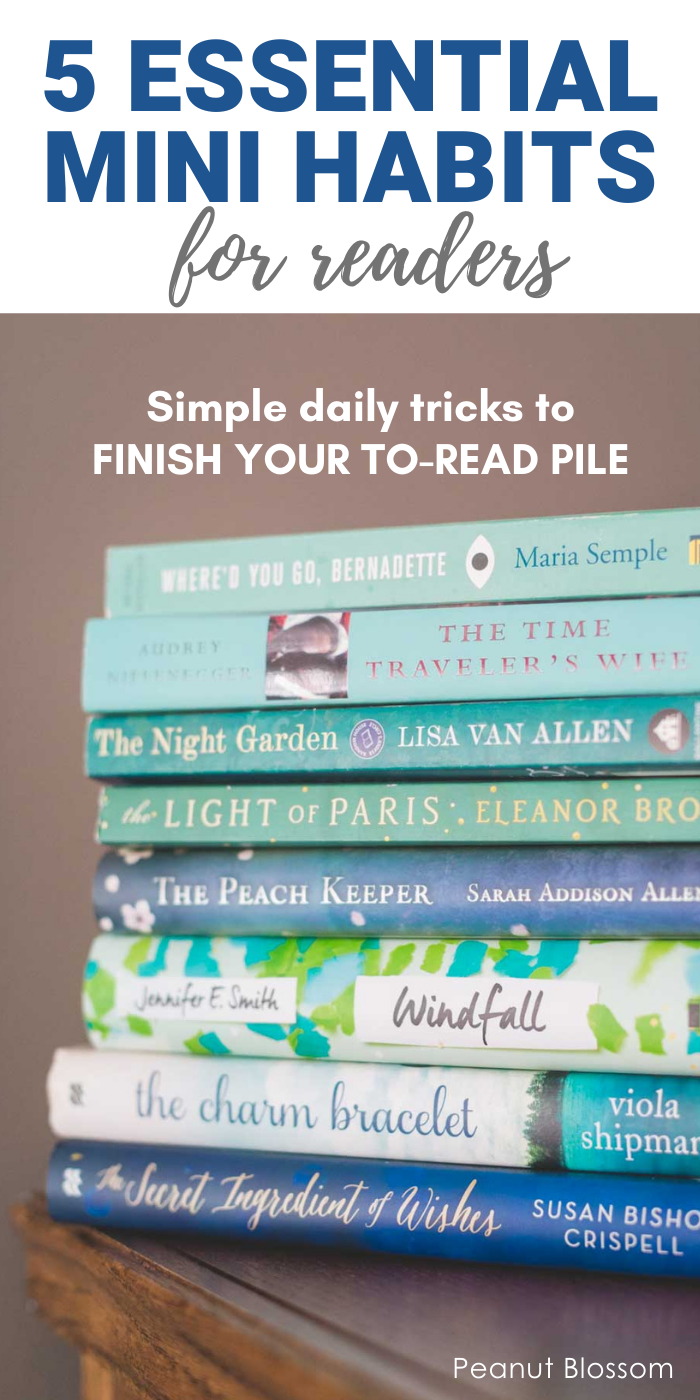 Headline says: 5 essential mini habits for readers. Simple daily tricks to finish your to-read pile.  Photo is of a stack of fun fiction books in a light blue color palette.