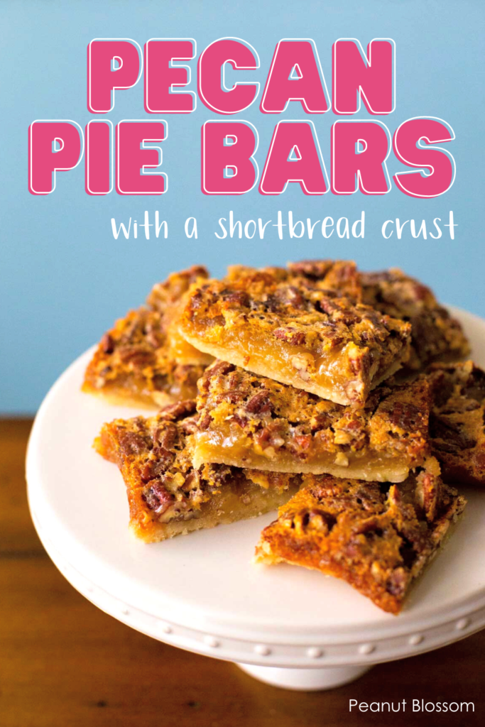 """A cake plate with a stack of pecan bars on top. Caption reads: Pecan Pie Bars with a shortbread crust"""""""