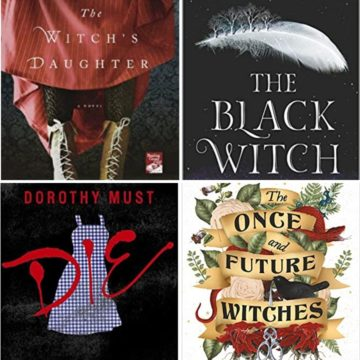 Collage of four book covers: The Witch's Daughter, The Black Witch, Dorothy Must Die, and The Once and Future Witches.